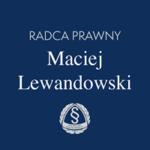 KANCELARIA RADCY PRAWNEGO MACIEJ LEWANDOWSKI